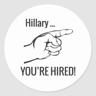 Hillary ... You're Hired Classic Round Sticker