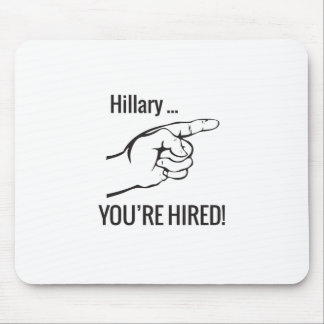 Hillary ... You're Hired Mouse Pad