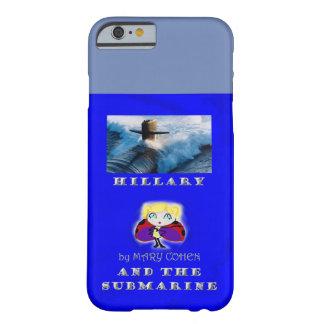 Hillaryandthesubmarine Barely There iPhone 6 Case