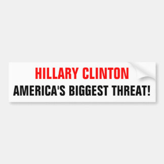 HILLARYCLINTON_AMERICA'S BIGGEST THREAT! BUMPER STICKER