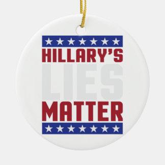 Hillary's Lies Matter Ceramic Ornament