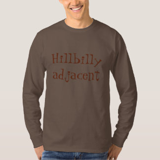 Hillbilly adjacent tshirt (long sleeve)