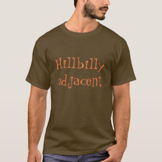 Hillbilly adjacent tshirt (long sleeve)