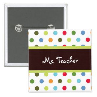 Hip Dots Teacher Name Tag 15 Cm Square Badge