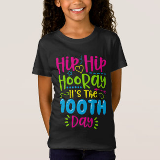 Hip Hip Hooray It's The 100th Day T-Shirt