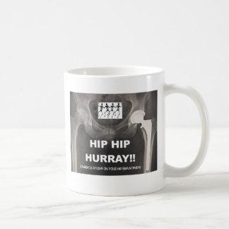 Hip Hip Hurray - Contrats on Hip Surgery Coffee Mug