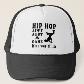 Hip Hop Ain't Just A Game It's A Way Of Life Trucker Hat