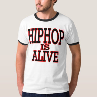 Hip Hop Is Alive T Shirts