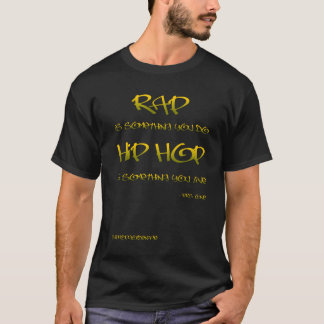 Hip Hop Is Something You Live T-Shirt
