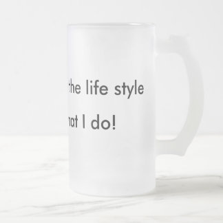 Hip Hop , is the life style, Rap , is what I do! Frosted Glass Beer Mug