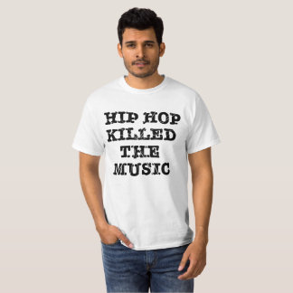Hip Hop Killed the Music T-Shirt