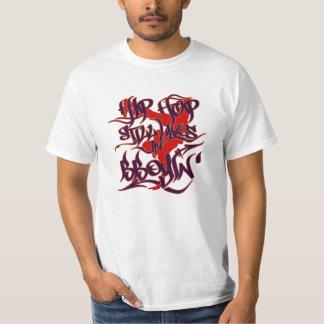 Hip Hop still lives... Shirt