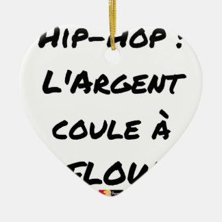 HIP-HOP: The MONEY RUNS With FLOW - Word games Ceramic Ornament