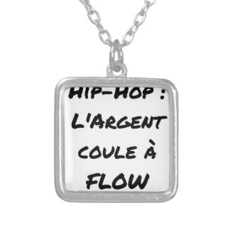 HIP-HOP: The MONEY RUNS With FLOW - Word games Silver Plated Necklace