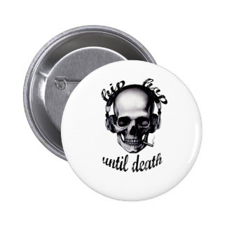 Hip Hop Until Death Button