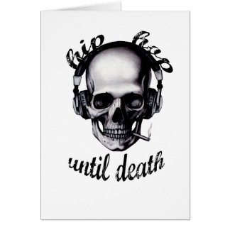 Hip Hop Until Death Greeting Card