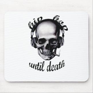 Hip Hop Until Death Mouse Pad