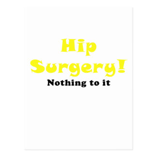 Hip Surgery Nothing to It Postcard