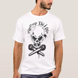 hipHop Till I die T-Shirt