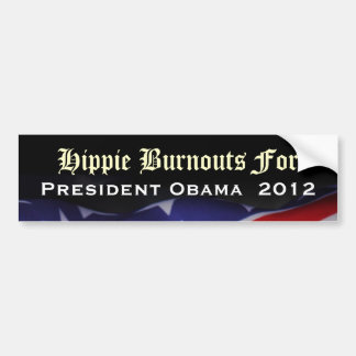 Hippie Burnouts For President Obama 2012 Sticker Bumper Sticker