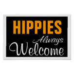 HIPPIES ~ ALWAYS WELCOME POSTER