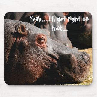 "Hippo attitude ""I'll get right on that"" mouse pad"