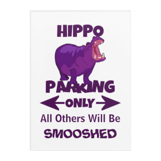 Hippo Parking Only Sign Acrylic Wall Art