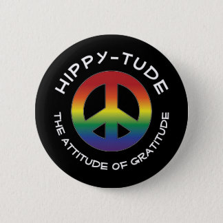 Hippytude Attitude with Prism Peace Sign 6 Cm Round Badge