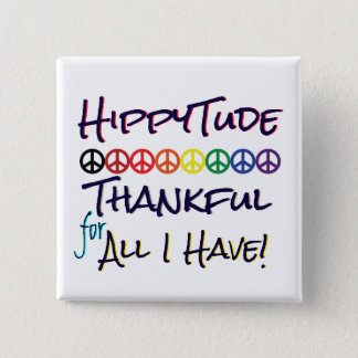 HippyTude Thankful for All I Have 15 Cm Square Badge