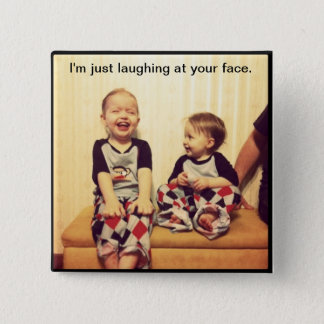 "Hipster Baby Thinks You're ""Funny"". 15 Cm Square Badge"