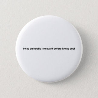 Hipster Motto 6 Cm Round Badge