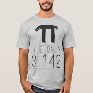 Hipster PI It's Only 3.142 T-Shirt