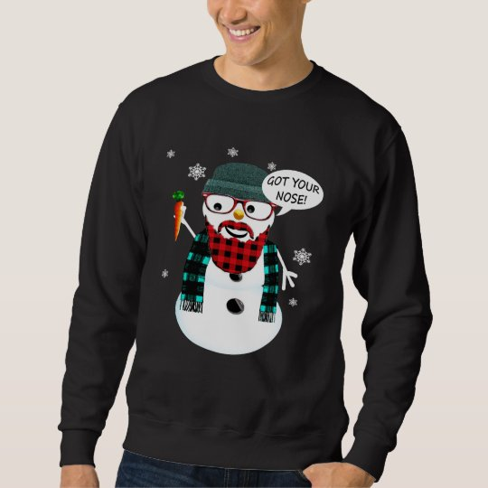 Hipster Snowman Got Your Nose Sweatshirt