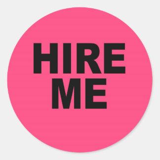 Hire Me! Bright Neon Unemployed Round Sticker