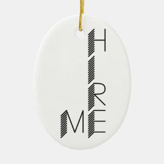 hire me ceramic ornament