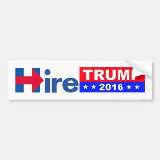 Hire Trump 2016 bumper sticker