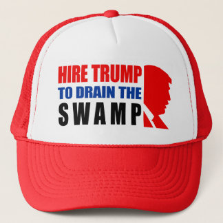 Hire Trump To Drain The Swamp Trucker Hat