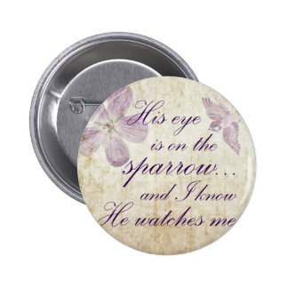 His Eye is on the Sparrow...Bible Verse Art 6 Cm Round Badge