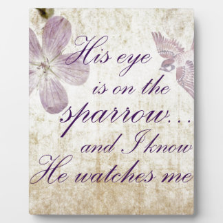 His Eye is on the Sparrow...Bible Verse Art Plaque