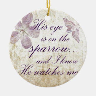 His Eye is on the Sparrow...Bible Verse Art Round Ceramic Decoration