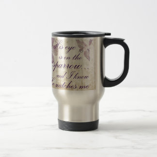 His Eye is on the Sparrow...Bible Verse Art Travel Mug