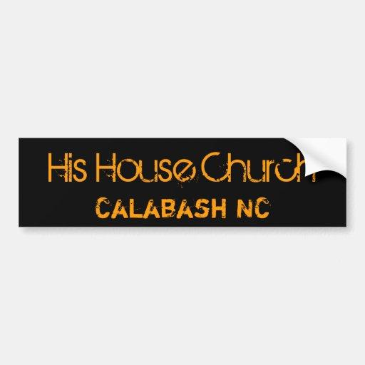 His House Church, Calabash NC Bumper Sticker