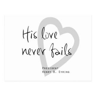 his love never fails henry b eyring lds quote postcard