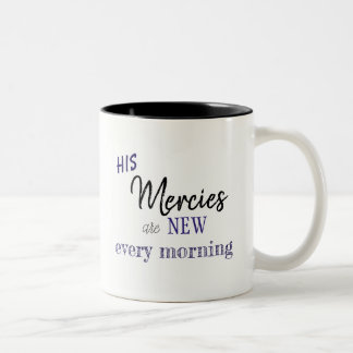 His Mercies are New Every Morning Mug