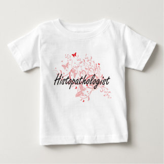 Histopathologist Artistic Job Design with Butterfl Baby T-Shirt