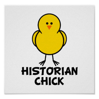 Historian Chick Poster
