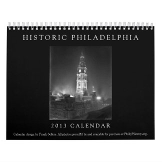 Historic Philadelphia 2013 Calendar