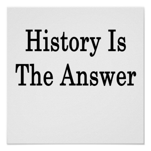 History Is The Answer Poster