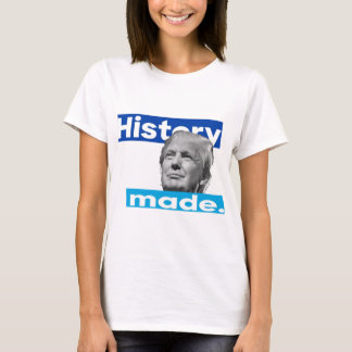 History Made: Trump wins the election T-Shirt