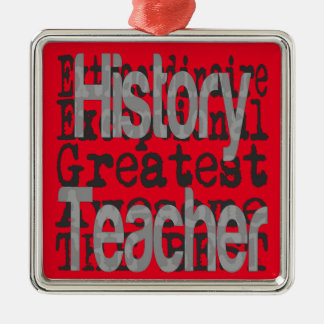 History Teacher Extraordinaire Metal Ornament